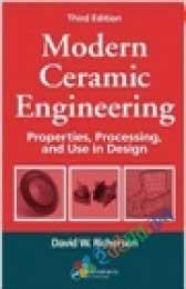 Modern Ceramic Engineering: Properties, Processing