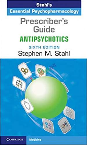 Stahls Essential Psychopharmacology Prescribers Guide Antipsychotics (Color)