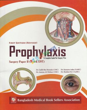PROPHYLAXIS A Complete Guide For Surgery Viva Surgery Paper 2 (Eye & ENT)