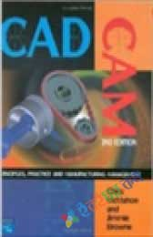 CADCAM- Principles, Practice and Manufacturing
