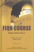 Fiqh Course:  Tahaarah,  Salaah and Janaaiz