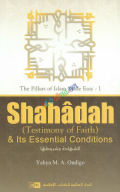 Shahadah  & Its Essential  Conditions  Part-I